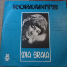 MIA BRAIA ROMANTE album disc vinyl lp muzica populara romaneasca folclor, VINIL, electrecord