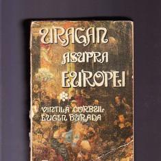 VINTILA CORBU -EUGEN BURADA -URAGAN ASUPRA EUROPEI VOL 1 - Carte de aventura