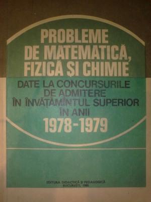 I. Gh. Sabac - Probleme de matematica, fizica si chimie date la concursurile de admitere in invatamntul superior in anii 1978-1979 foto