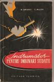 (C1910) INDRUMATOR PENTRU IMBINARI SUDATE DE M. SMILOVICI SI C. MILLION, EDITURA TEHNICA, BUCURESTI, 1962,