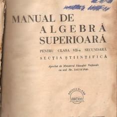 (C1879) CURS SPECIAL DE ALGEBRA SUPERIOARA PENTRU CLASA VII-A SECUNDARA DE A. HOLLINGER, EDITURA SOCEC @ Co, S.A.R. BUCURESTI, 1924 - Curs hobby