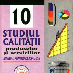 STUDIUL CALITATII - MANUAL PENTRU CLASA A X A de NICOLAE DRAGULANESCU ED. NICULESCU - Manual scolar niculescu, Clasa 10