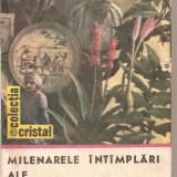 (C1889) MILENARELE INTIMPLARI ALE PLANTELOR MEDICINALE DE MIHAELA OPRIS, EDITURA ALBATROS, BUCURESTI, 1990