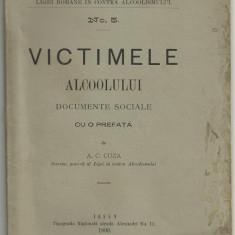 VICTIMELE ALCOOLULUI - cu o prefata de A.C.Cuza, editie 1899, Iasi (Biblioteca Ligei Romane in contra alcolismului nr.5) - Carte de colectie