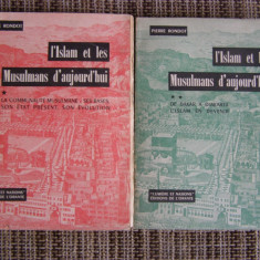 Pierre Rondot - L`Islam et les Musulmans d`aujourd`hui, 2 volume (lb. franceza) - Carti Islamism Altele
