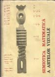 Solomon Marcus ( coord.) - Semiotica matematica a artelor vizuale