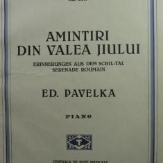 7 - PARTITURA MUZICALA DE COLECTIE - AMINTIRI DIN VALEA JIULUI - ED.PAVELKA - EDITURA FRATII MORAVETZ TIMISOARA