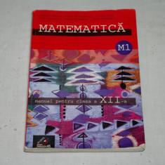 Matematica - M1 - manual pentru clasa a XII - a - Solomon Marcus sa - 2002 - Manual scolar, Clasa 12