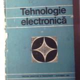 Tehnologie Electronica Editia 2-a 1984 Catuneanu si Svasta, coperti uzate, interior ca nou fara pagini lipsa, deteriorate sau scrise