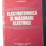 Electrotehnica si masurari electrice, Nicolae Bogoevici 1979, coperti uzate, interior ca nou fara pagini lipsa, deteriorate sau scrise