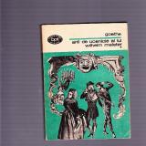 GOETHE -ANII DE UCENICIE AL LUI WIHELM MELSTER VOL 1 - Roman, Anul publicarii: 1982