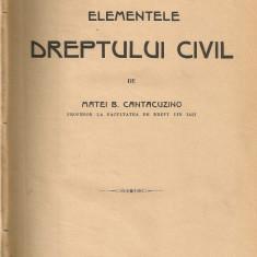 Matei B. Cantacuzino - Elementele Dreptului Civil - 1921/ Virgil B. C. Benisache - Curs de Drept Comercial ( partea I ) - 1905 - Carte Drept civil