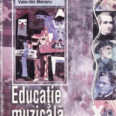 Manual EDUCATIE MUZICALA PT CLASA A X A de ANCA TOADER si VALENTIN MORARU ED. DIDACTICA - Manual scolar didactica si pedagogica, Clasa 10, Didactica si Pedagogica