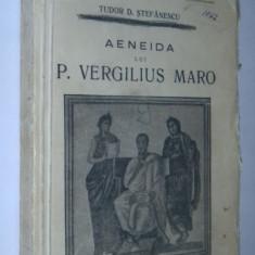 Tudor D. Stefanescu - Aeneida lui P. Vergilius Maro (Eneida) - Carte veche