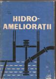 (C1923) HIDRO-AMELIORATII DE I. SAVA SI A. WEHRI, EDP, BUCURESTI, 1967