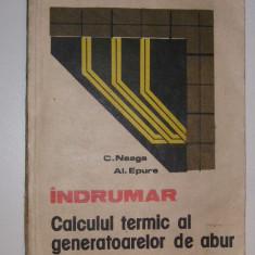 INDRUMAR - Calculul termic al generatoarelor de abur - C. Neaga, Al. Epure - Carti Energetica