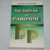 Dictionar de paronime - Nicolae Felecan - 1997