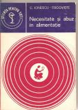 (C2038) NECESITATE SI ABUZ IN ALIMENTATIE DE C. IONESCU - TIRGOVISTE, EDITURA MEDICALA, BUCURESTI , 1981, Alta editura