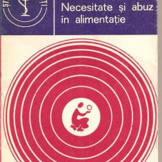 (C2038) NECESITATE SI ABUZ IN ALIMENTATIE DE C. IONESCU - TIRGOVISTE, EDITURA MEDICALA, BUCURESTI, 1981 - Carte Alimentatie