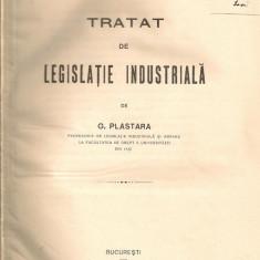 G. Plastara - Tratat de legislatie industriala (1921) / V. Godeanu - Conventia colectiva relativa la conditiile muncii (1927)