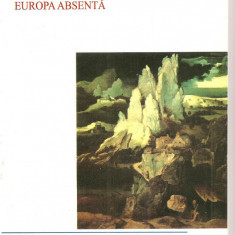 (C1987) EUROPA ABSENTA DE GEORGE USCATESCU, INSTITUTUL EUROPEAN, 2005 - Carte Politica