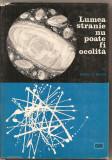 (C1994) LUMEA STRANIE NU POATE FI OCOLITA DE DANIIL DANIN, EDITURA STIINTIFICA, BUCURESTI, 1967