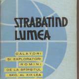 (C1992) STRABATIND LUMEA DE VAL. TEBEICA, EDITURA STIINTIFICA, BUCURESTI, 1962 - Carte de calatorie