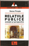 (C1985) RELATII PUBLICE EVOLUTIE SI PERSPECTIVE DE REMUS PRICOPIE, TRITONIC, BUCURESTI, 2004