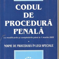 (C1981) CODUL DE PROCEDURA PENALA CU MODIFICARILE SI COMPLETARILE PANA LA 1 MARTIE 2005, NORME DE PROCEDURA IN LEGI SPECIALE, LUMINA LEX, BUC., 2005