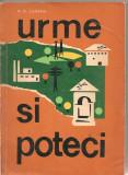 (C1996) URME SI POTECI DE N.D. CARPEN, EDITURA UNIUNII DE CULTURA SI SPORT, 1967