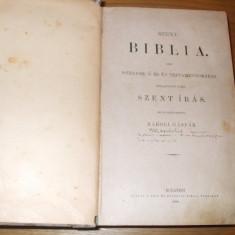 SZENT BIBLIA azaz ISTENNEK O ES UJ TESTAMENTOMABAN (Biblia si Noul Testament in limba maghiara ) - Karoli Gaspar - Budapesta, 1899