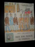 Mos Ion Roata si Unirea, ilustratii Vasile Celmare
