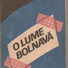 C(2095) O LUME BOLNAVA DE STELIAN TURLEA, EDITURA POLITICA, BUCURESTI 1987 - Carte Politica
