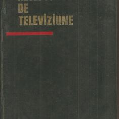 (C2082) RECEPTOARE DE TELEVIZIUNE DE SOTIRESCU, SILISTEANU, SERBU, MITYKO, SULEA, EDITURA TEHNICA, BUCURESTI, 1967