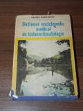 DICTIONAR ENCICLOPEDIC MEDICAL DE BALNEOCLIMATOLOGIE