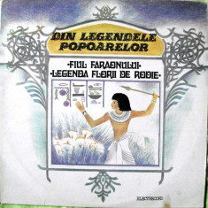FIUL FARAONULUI si LEGENDA FLORII DE RODIE (DISC VINIL) - Muzica pentru copii electrecord