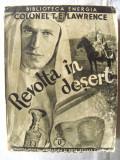 """Carte veche: """"REVOLTA IN DESERT"""", Col. T. E. Lawrence, 1940. Contine o harta, Alta editura, Mircea Eliade"""