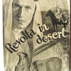 """Carte veche: """"REVOLTA IN DESERT"""", Col. T. E. Lawrence, 1940. Contine o harta - Roman"""