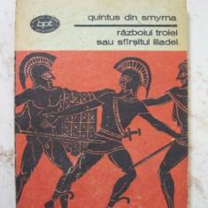 Quintus din Smyrna - Razboiul Troiei sau sfarsitul Iliadei (BPT) - Roman, Anul publicarii: 1983