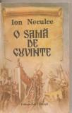 (C2136) O SAMA DE CUVINTE DE ION NECULCE, EDITURA ION CREANGA, BUCURESTI, 1990, Ion Neculce