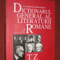 Dictionarul general al literaturii romane - T-Z