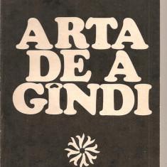 (C2135) ARTA DE A GINDI DE TRAIAN GANJU, EDITURA ALBATROS, BUCURESTI, 1983