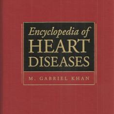 (C1604) ENCYCLOPEDIA OF HEART DISEASES DE M. GABRIEL KHAN, EDITURA ACADEMIC PRESS, ELSEVIER, LONDON, 2006, enciclopedia bolilor de inima - Enciclopedie