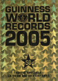 (C1605) GUINNESS WORLD RECORDS 2005, EDITURA ENCICLOPEDIA RAO, BUCURESTI, 2005, EDITIE SPECIALA LA 50 DE ANI DE EXISTENTA