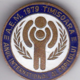 Insigna Anul Internatinal al Coplilului A.E.M. 1979 Timisoara