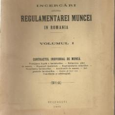 George Plastara / INCERCARI ASUPRA REGULAMENTAREI MUNCEI IN ROMANIA : CONTRACTUL INDIVIDUAL DE MUNCA - editie 1908