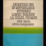 Orientari noi in metodologia studierii limbii romane in ciclul primar - E.Blideanu, I.Serdean - Carte Psihologie
