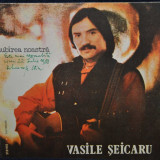 Vasile Seicaru - Iubirea Noastra - disc LP vinil (vinyl)