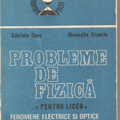 (C1622) PROBLEME DE FIZICA, LICEU, FENOMENE ELECTRICE SI OPTICE ELEMENTE DE FIZICA CUANTICA, FIZICA NUCLEULUI, G. CONE, GH. STANCIU, EA, 1988 - Teste admitere liceu