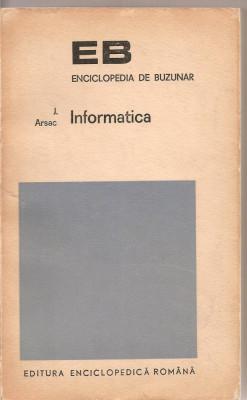 (C1614) INFORMATICA DE ARSAC, EDITURA ENCICLOPEDICA ROMANA, BUCURESTI, 1973, TRADUCERE DE CONSTANTIN P. POPOVICI SI PETRU NAVODARU foto